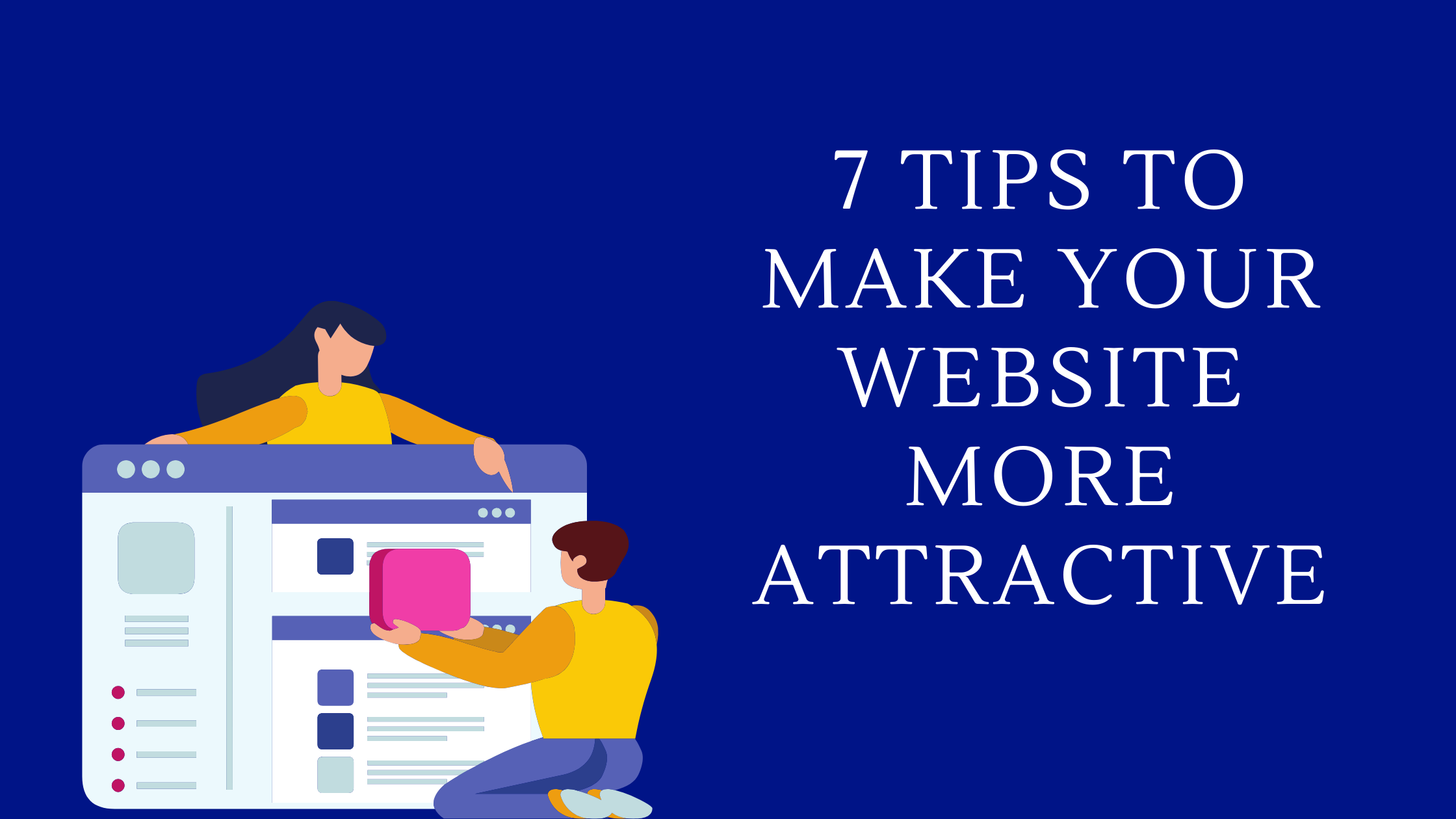 7 Tips to make your website more attractive