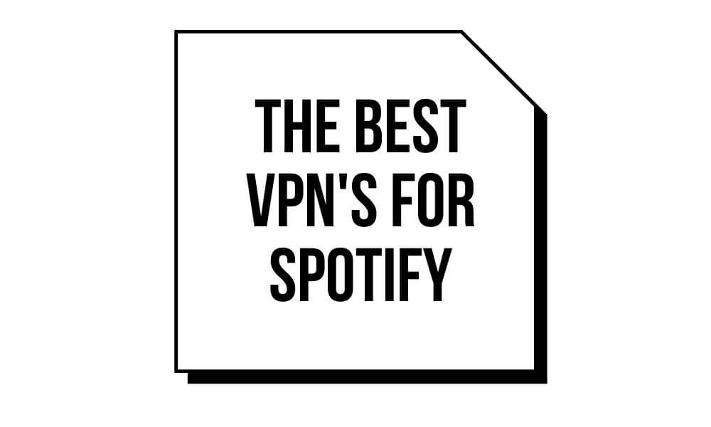 The Best VPN's for Spotify - Empirits