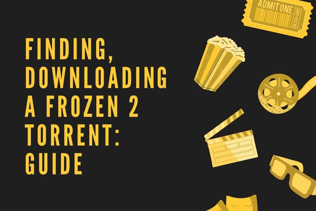 Finding, Downloading a Frozen 2 Torrent - Empirits