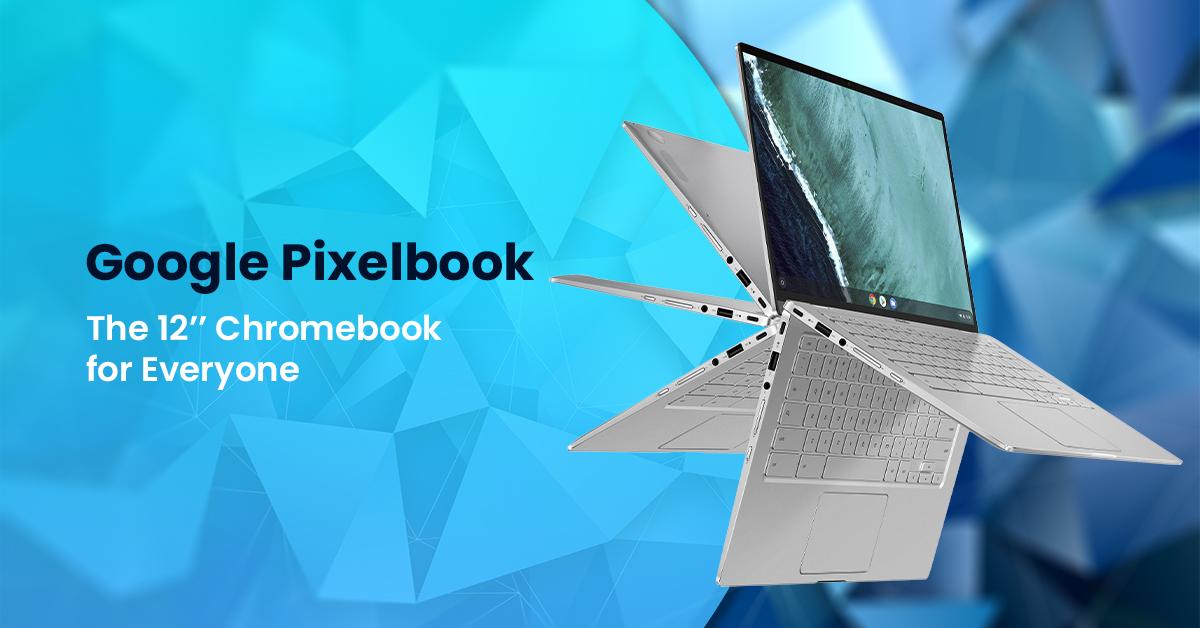 Google Pixelbook 12in - Empirits