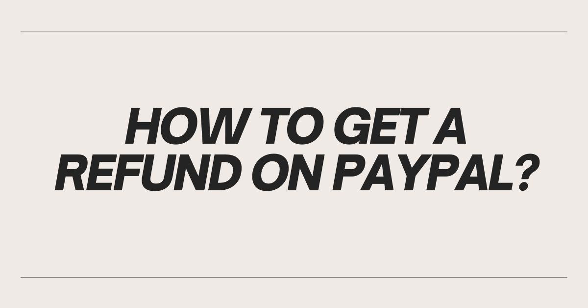 HOW TO GET A REFUND ON PAYPAL - Empirits