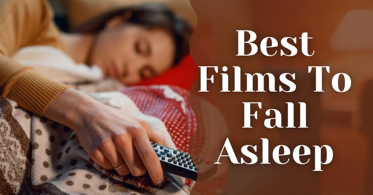 Best Films To Fall Asleep