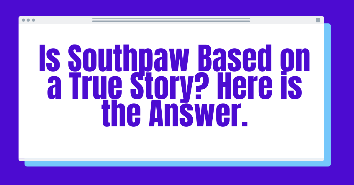 Is Southpaw Based on a True Story