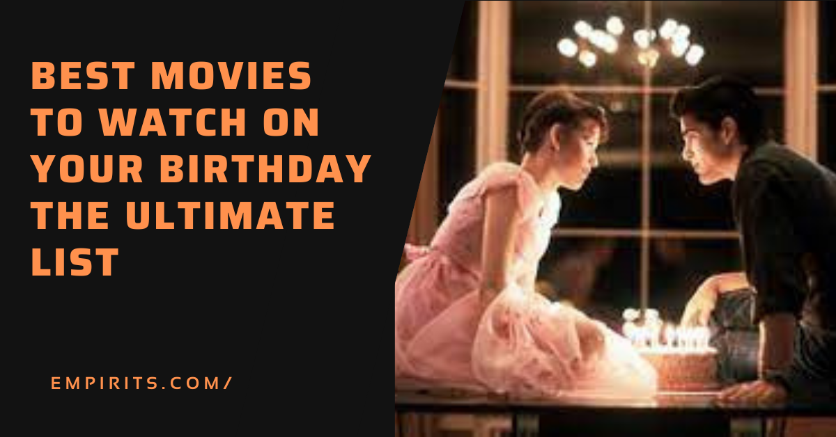 best movies to watch on your birthday
